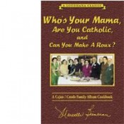 Who's Your Mama, Are You Catholic, Can You Make A Roux (Book 1)
