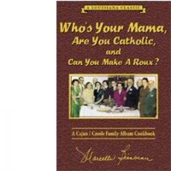 Whos Your Mama, Are You Catholic, Can You Make A Roux (Book 1)